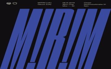 Купить билеты на M!R!M (UK) + GEUXX (UA):