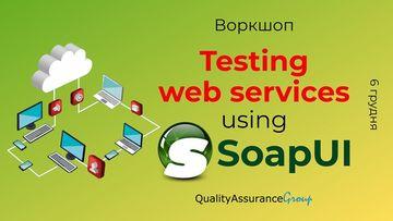 Kupić bilety na Воркшоп: Testing web services using SoapUI: