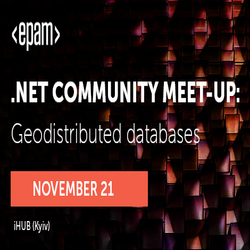 Buy tickets to EPAM open .NET Community Meetup: Geodistributed databases: