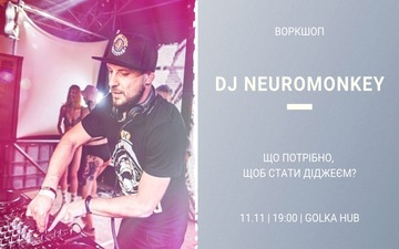 Buy tickets to DJ Neuromonkey: Що потрібно, щоб стати діджеєм? Воркшоп: